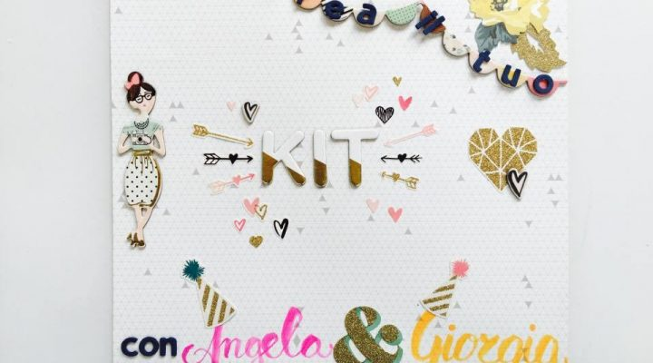 Crea il tuo Kit con Angela & Giorgia – April mood board and my kit