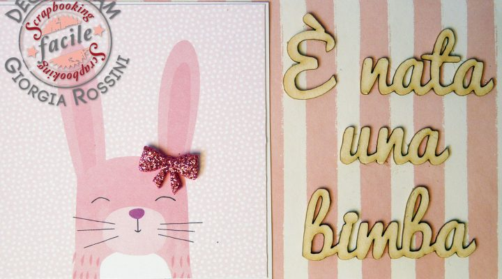 Scrapbooking Facile – card to celebrate a new life
